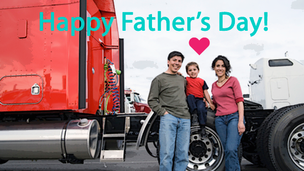 Happy Father's Day to Dads in Trucking!